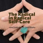 Radical in Radical Self Care