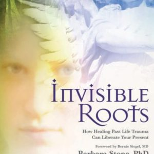 Invisible-Roots-How-Healing-Past-Life-Trauma-Can-Liberate-Your-Present-0