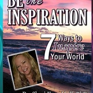 Be-the-Inspiration-7-Ways-to-Inspire-Your-World-0