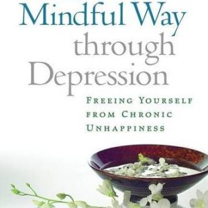 The-Mindful-Way-Through-Depression-Freeing-Yourself-from-Chronic-Unhappiness-Book-CD-0