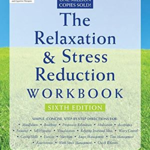 The-Relaxation-and-Stress-Reduction-Workbook-New-Harbinger-Self-Help-Workbook-0